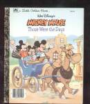 Click here to enlarge image and see more about item DCHBK092608A111: MICKEY MOUSE THOSE WERE THE DAYS -  Little Golden Book