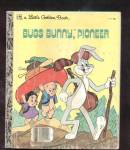 Click here to enlarge image and see more about item DCHBK092608A121: BUGS BUNNY, PIONEER - Little Golden Book