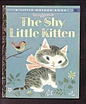Click here to enlarge image and see more about item DCHBK102108A027: THE SHY LITTLE KITTEN - Little Golden Book -