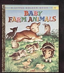 Click here to enlarge image and see more about item DCHBK110308A025: BABY FARM ANIMALS - 1958 - Little Golden Book