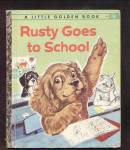 Click here to enlarge image and see more about item DCHBK110308A033: RUSTY GOES TO SCHOOL-Scarce Little Golden Book-PROBST