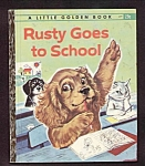RUSTY GOES TO SCHOOL-Scarce Little Golden Book - PROBST
