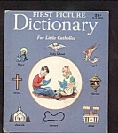 Click here to enlarge image and see more about item DCHBK111708A009: First Picture DICTIONARY For Little Catholics Book
