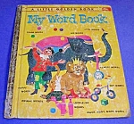 Click here to enlarge image and see more about item LGB525A: MY WORD BOOK - 1963  Little Golden Book