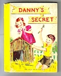 Click here to enlarge image and see more about item MCHBK021507D5: DANNYS SECRET Childrens Book - 1940