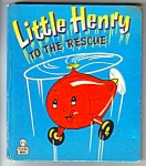 Click here to enlarge image and see more about item MCHBK031507A3: LITTLE HENRY TO THE RESCUE Tell-A-Tale Book #855