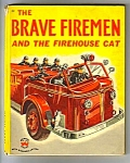 Click here to enlarge image and see more about item MCHBK031507A7: BRAVE FIREMEN AND FIREHOUSE CAT Wonder Book #563