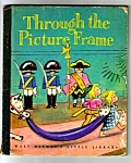 Click here to enlarge image and see more about item MCHBK112006A8: THROUGH THE PICTURE FRAME Little Golden Book DISNEY