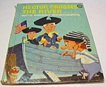 Click here to enlarge image and see more about item MCHBK1123G7: HECTOR CROSSES THE RIVER w/GEORGE WASHINGTN Wonder Book
