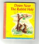 Click here to enlarge image and see more about item MCHBK112706B1: DOWN NEAR THE RABBIT HOLE Little Book - 1948