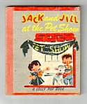 Click here to enlarge image and see more about item MCHBK112706B2-1165100795: JACK AND JILL AT THE PET SHOW  Lolly Pop Book - 1949