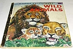 Click here to enlarge image and see more about item MCHBK1129F6: WILD ANIMALS - Little Golden Book
