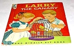 Click here to enlarge image and see more about item MCHBK1209C4: LARRY THE CANARY -  Elf Book - 1959
