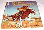 Click here to enlarge image and see more about item MCHBK1209C8: PONY EXPRESS  - Elf Book - 1956
