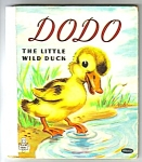 Click here to enlarge image and see more about item MCHBK1227G5: DODO THE LITTLE WILD DUCK Tell-A-Tale Book