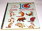 Click here to enlarge image and see more about item MCHBK1227N4: TEN 10 LITTLE ANIMALS Little Golden Book