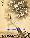Click here to enlarge image and see more about item PR0317A4-2007: c.1879 HUMAN CANNON BALL Circus Carnival Poster