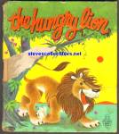Click here to enlarge image and see more about item RCB010811A35: THE HUNGRY LION TELL-A-TALE BOOK 1960