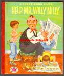 Click here to enlarge image and see more about item RCB011511A007: HELP MR. WILLY NILLY Treasure Book - 1954