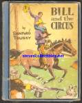 Click here to enlarge image and see more about item RCB011611A002: BILL AND THE CIRCUS Book -1947 Children's Book