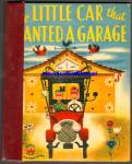 Click here to enlarge image and see more about item RCB011611A029: THE LITTLE CAR THAT WANTED A GARAGE - Wonder Book 1952