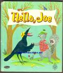 Click here to enlarge image and see more about item RCB031011a021: HELLO, JOE- Tell-A-Tale Book 1961