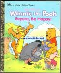WINNIE-THE-POOH Eeyore, Be Happy - Little Golden Book