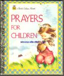 PRAYERS FOR CHILDREN - Little Golden Book - Wilkin