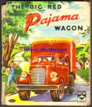 Click here to enlarge image and see more about item RCB032611A001: BIG RED PAJAMA WAGON - Top Top Tales Book - 1959