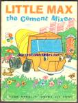 Click here to enlarge image and see more about item RCB033011a001: LITTLE MAX THE CEMENT MIXER Jr.  Elf Book