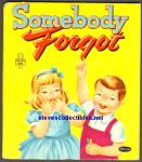 Click here to enlarge image and see more about item RCB033011a014: SOMEBODY FORGOT - Tell-A-Tale Book - 1954