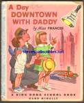 Click here to enlarge image and see more about item RCB033111A025: A DAY DOWNTOWN WITH DADDY Ding Dong Book 1953