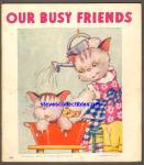 Click here to enlarge image and see more about item RCB051811A015: OUR BUSY FRIENDS 1939 Washable Childrens Book