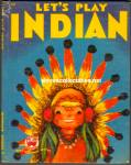 LET'S PLAY INDIAN - Wonder Book 1950