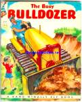 THE BUSY BULLDOZER  Elf Book - 1952