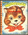 Click here to enlarge image and see more about item RCB73110A006: WILLIE WOODCHUCK Blinky BOOK 1954