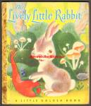 LIVELY LITTLE RABBIT - Little Golden Book  - 1943