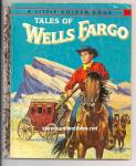 TALES OF WELLS FARGO - Little Golden Book
