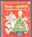 TOM AND JERRYS MERRY CHRISTMAS - Little Golden Book