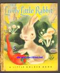 Click here to enlarge image and see more about item SCB5910A032: LIVELY LITTLE RABBIT - Little Golden Book  - 1944