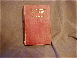 The Awakening of Turkey by E.F. Knight (Image1)