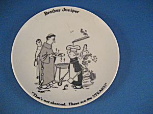 Brother Juinper Miniature Plate