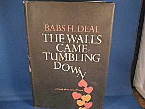 The Walls Came Tubling Down By Babs H. Deal