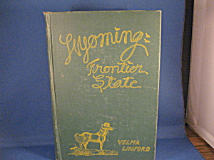 Wyoming Frontier State By Velma Linford