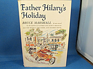 Father Hilary's Holiday By Bruce Marshall