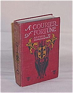 Book - 1904,  A Courier Of Fortune,   Arthur W. Marchmont (Image1)