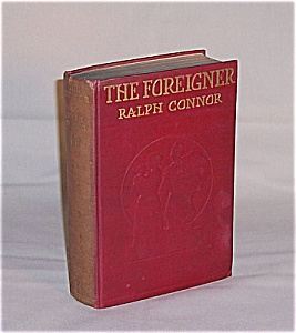 Book - 1909, The Foreigner, Ralph Connor (Image1)