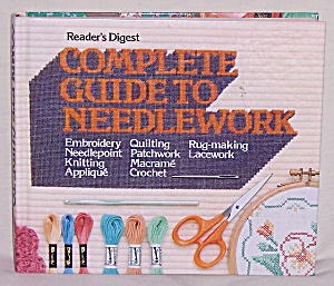Readers Digest - Complete Guide To Needlework - 1979