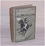 Click here to enlarge image and see more about item TE0311: Book - Daniel Sweetland  by Eden Phillpotts  1906