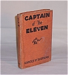 Click here to enlarge image and see more about item TE0313: Book - Captain Of The Eleven - Harold M. Sherman  1933